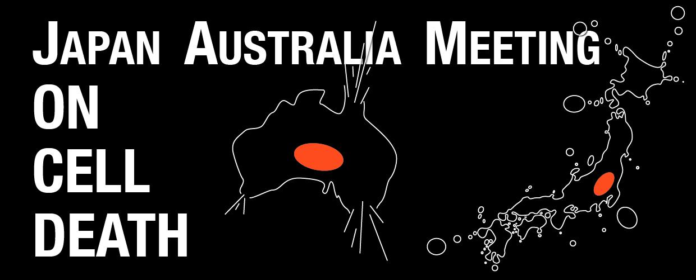 Japan Australia Meeting on Cell Death